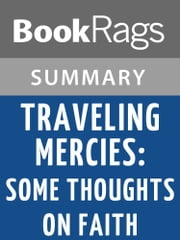Traveling Mercies: Some Thoughts on Faith by Anne Lamott | Summary & Study Guide ebook by BookRags