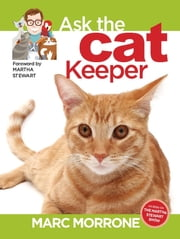 Marc Morrone's Ask the Cat Keeper ebook by Marc Morrone,Amy Fernandez