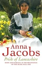 Pride of Lancashire ebook by Anna Jacobs