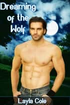 Dreaming of the Wolf ebook by Layla Cole