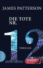 Die Tote Nr. 12 - Thriller ebook by James Patterson, Leo Strohm