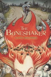 The Boneshaker ebook by Kate Milford,Andrea Offermann