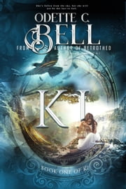 Ki Book One - Ki, #1 ebook by Odette C. Bell