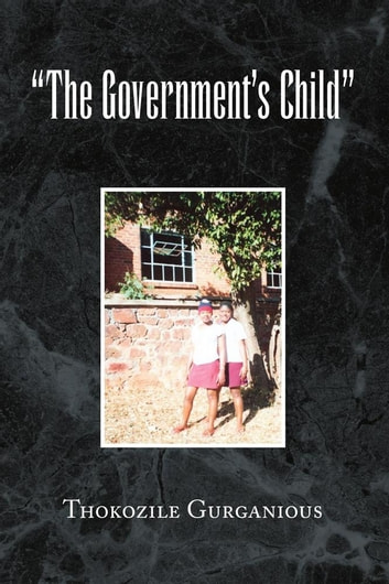 """The Government's Child"" ebook by Thokozile Gurganious"