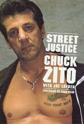 Street Justice ebook by Chuck Zito,Joe Layden