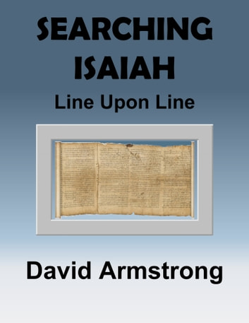 Searching Isaiah: Line Upon Line ebook by David Armstrong