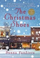 The Christmas Shoes - A Novel eBook by Donna VanLiere