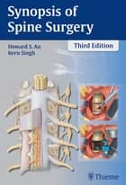Synopsis of Spine Surgery ebook by Howard An,Kern Singh