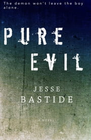 Pure Evil ebook by Jesse Bastide