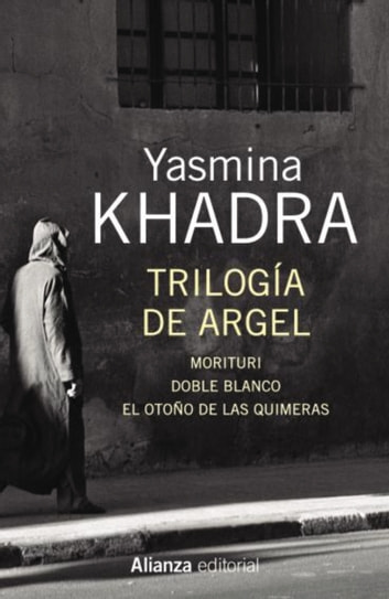 Trilogía de Argel ebook by Yasmina Khadra