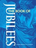 The Book of Jubilees ebook by R. H. Charles, Anonymous