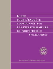 Coordinated Portfolio Investment Survey Guide (second edition) (EPub) ebook by International Monetary Fund