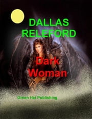 Dark Woman ebook by Dallas Releford