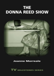 The Donna Reed Show ebook by Joanne Morreale