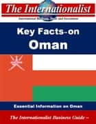 Key Facts on Oman - Essential Information on Oman ebook by Patrick W. Nee