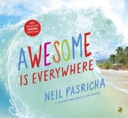 Awesome Is Everywhere ebook by Neil Pasricha