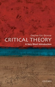 Critical Theory: A Very Short Introduction 電子書 by Stephen Eric Bronner