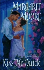 Kiss Me Quick ebook by Margaret Moore