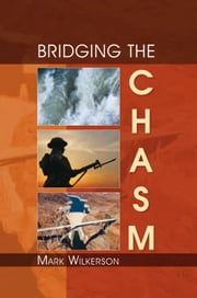 BRIDGING THE CHASM ebook by Mark Wilkerson