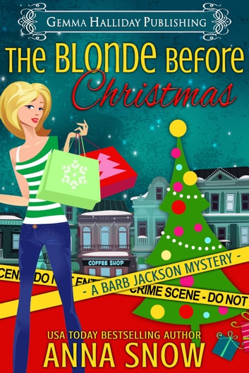 The Blonde Before Christmas (A Barb Jackson Short Story) ebook by Anna Snow