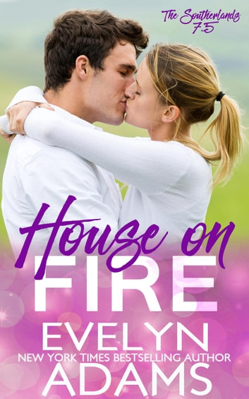 House On Fire - The Southerlands ebook by Evelyn Adams