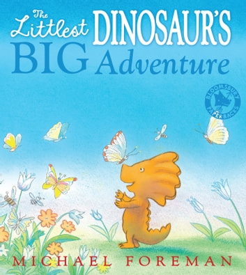 The Littlest Dinosaur's Big Adventure 電子書 by Michael Foreman