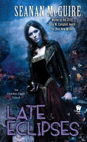 Late Eclipses - Book Four of Toby Daye ebook by Seanan McGuire