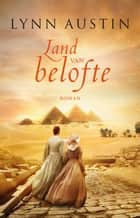 Land van belofte ebook by Lynn Austin, Roelof Posthuma