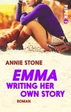 Emma – Writing her own Story ebook by Annie Stone
