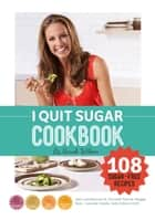 I Quit Sugar Cookbook ebook by Sarah Wilson