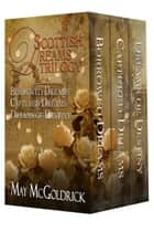 Scottish Dream Trilogy: 3 Volume Box Set - Borrowed Dreams, Captured Dreams, Dreams of Destiny ebook by May McGoldrick