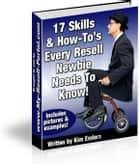 The 17 Skills & How-To's You Need ebook by Mark Henz
