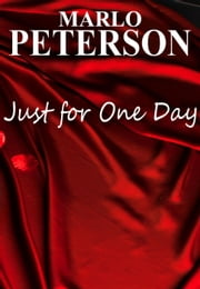 Just for One Day ebook by Marlo Peterson