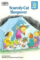Scaredy-Cat Sleepover ebook by Susan Hood, Nadine Bernard Wescott