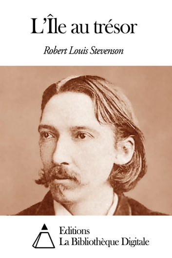 L'Île au trésor ebook by Robert Louis Stevenson