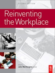 Reinventing the Workplace ebook by John Worthington