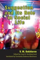 Suggestion and its Role in Social Life ebook by V. M. Bekhterev