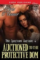 Auctioned to the Protective Dom ebook by Doris O'Connor
