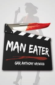 Man Eater ebook by Gar Anthony Haywood