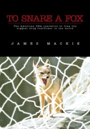 To Snare a Fox ebook by James Mackie