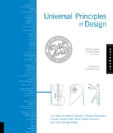 Universal Principles of Design, Revised and Updated - 125 Ways to Enhance Usability, Influence Perception, Increase Appeal, Make Better Design Decisions, ebook by William Lidwell,Kritina Holden,Butler