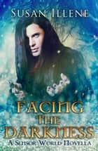 Facing the Darkness: Book 4.5 - A Sensor Holiday Novella ebook by