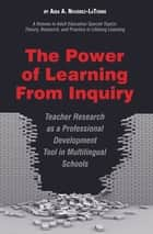 The Power of Learning from Inquiry ebook by Aida A Nevárez-La Torre