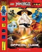 LEGO Ninjago: Official Guide ebook by Greg Farshtey, Scholastic