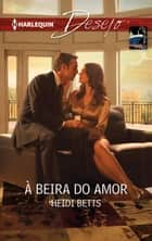 À beira do amor ebook by Heidi Betts