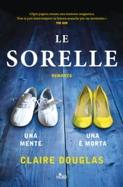 Le sorelle ebook by Claire Douglas