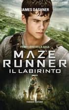 Il labirinto eBook by James Dashner, Annalisa Di Liddo