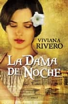 La dama de noche ebook by Viviana Rivero