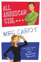 All American Girl: Book 1 ebook by Meg Cabot