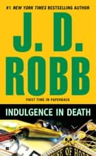 Indulgence in Death ebook by J. D. Robb